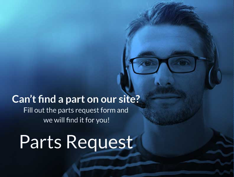 Fill out our part request form and we will find the part for you